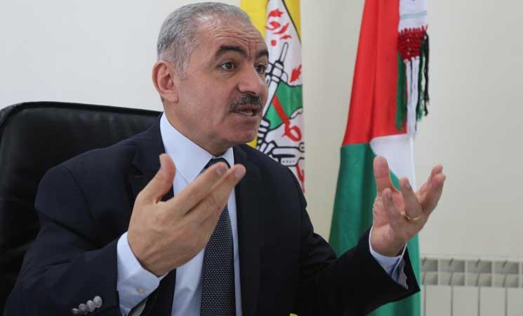 رئيس الوزراء الفلسطيني يؤكد رفض محاولات الابتزاز الإسرائيلية المتعلقة بأموال المقاصة